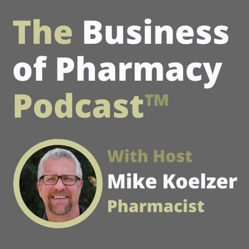 Cover art for podcast The Business of Pharmacy Podcast™