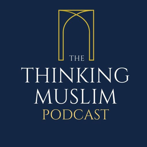 Cover art for podcast The Thinking Muslim