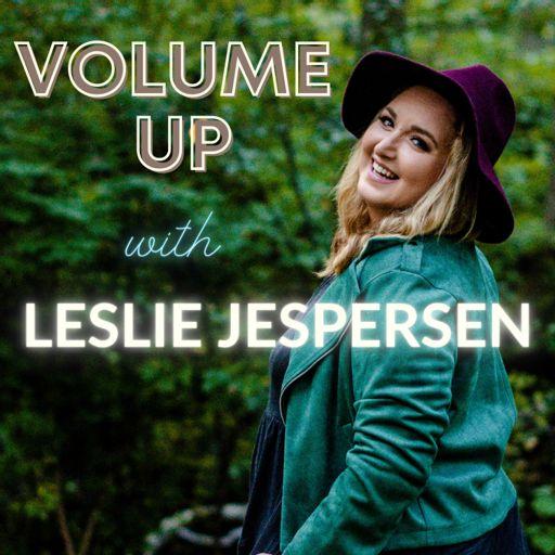 Cover art for podcast Volume Up! with Leslie Jespersen