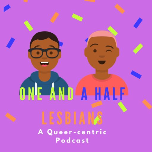 Cover art for podcast One and a Half Lesbians