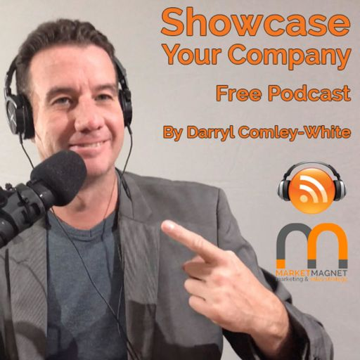Cover art for podcast Showcase Your Company by Darryl - Market Magnet