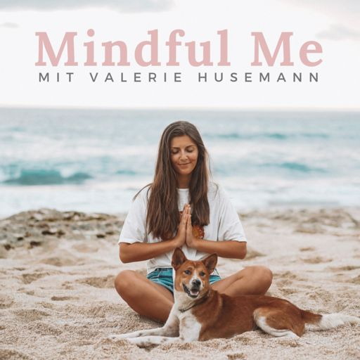 Cover art for podcast Mindful Me - Achtsamkeit, Selbstliebe, Mindset & Bewusstsein