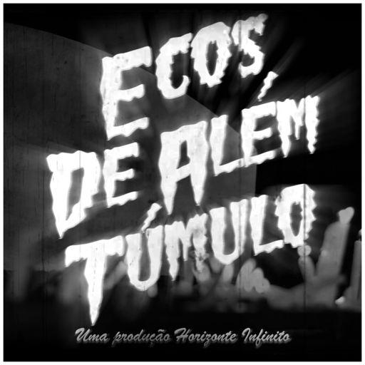 Cover art for podcast Ecos de Além Túmulo