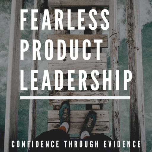 Cover art for podcast Fearless Product Leadership
