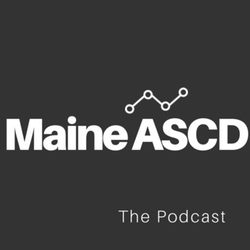 Cover art for podcast Maine ASCD: The Podcast