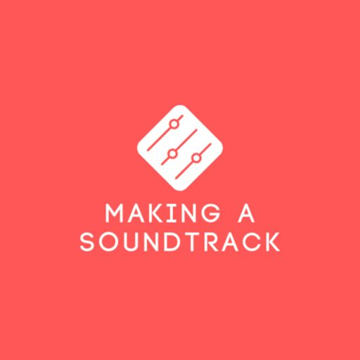 Cover art for podcast Making A Soundtrack