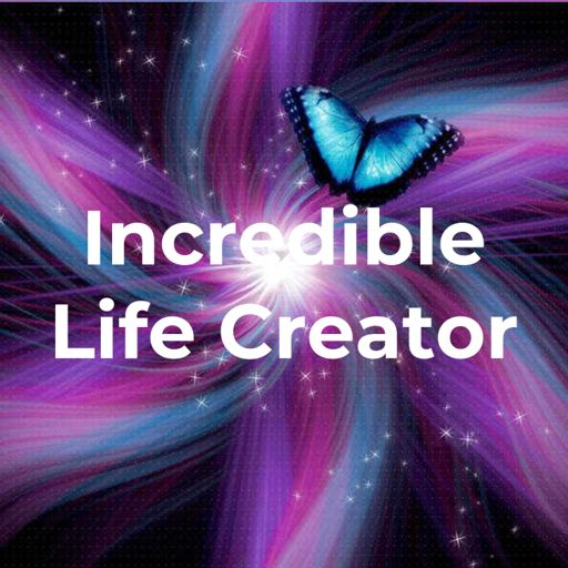 Cover art for podcast Incredible Life Creator