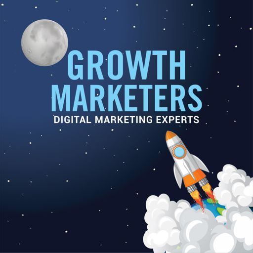 Cover art for podcast Growth Marketers - Digital Marketing Experts