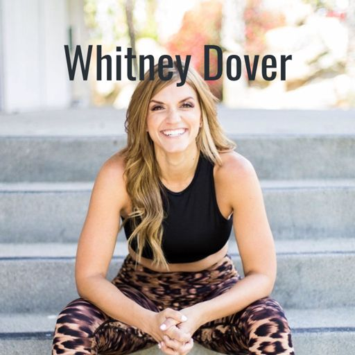 Cover art for podcast Whitney Dover - Live Your Best Life