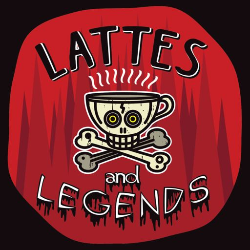 Cover art for podcast Lattes and Legends
