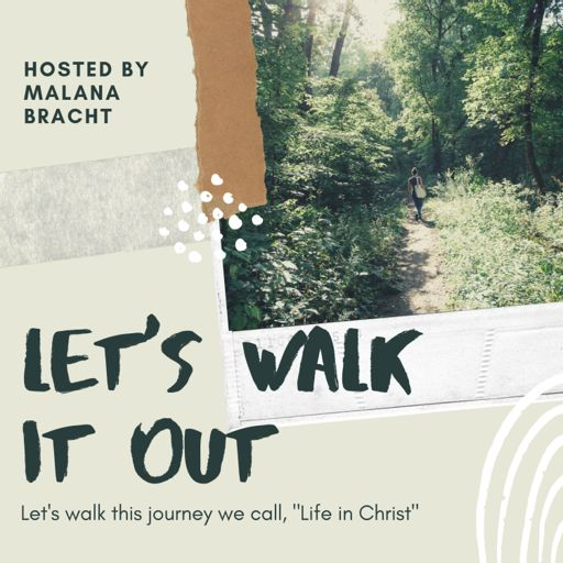 Cover art for podcast Let's Walk It Out | Faith-Filled Living in Christ
