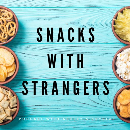 Cover art for podcast Snacks with Strangers