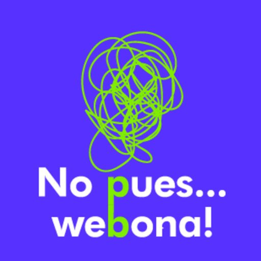 Cover art for podcast No Pues, Webona!