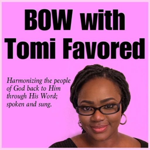 Cover art for podcast BOW with Tomi Favored