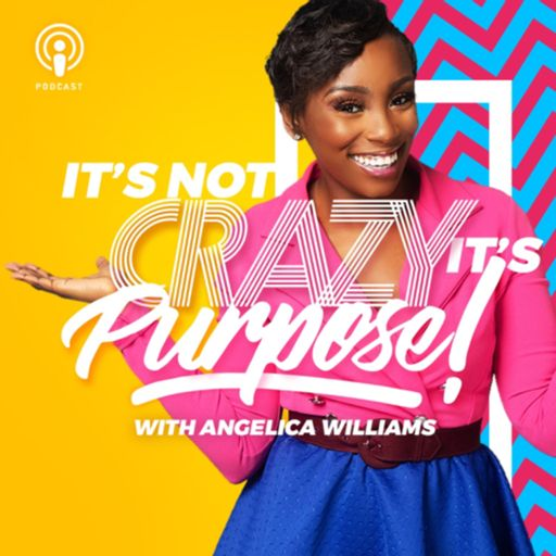 Cover art for podcast It's Not Crazy, It's Purpose