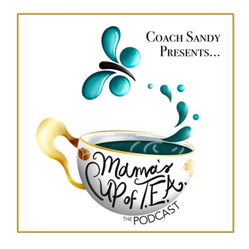Cover art for podcast Mama's Cup of TEA