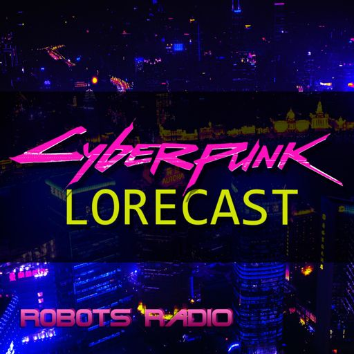 Cover art for podcast Cyberpunk Lorecast