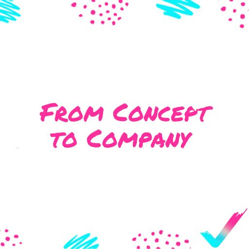 Cover art for podcast From Concept to Company