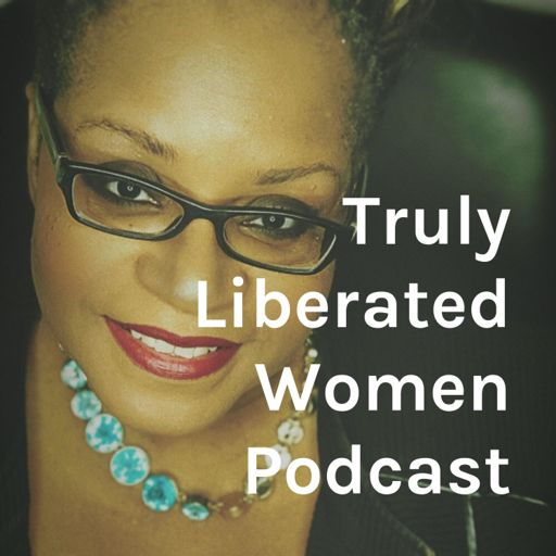 Cover art for podcast Truly Liberated Women Podcast