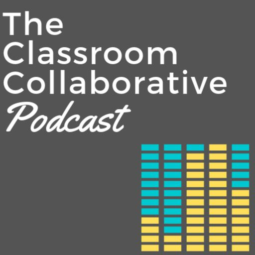Cover art for podcast The Classroom Collaborative