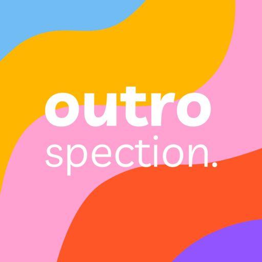 Cover art for podcast Outrospection.