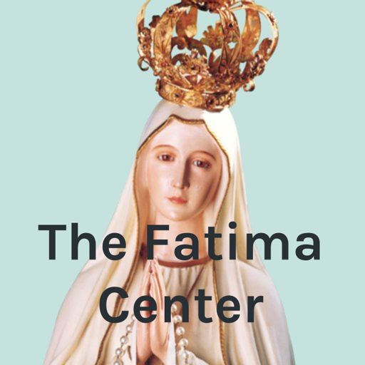 Cover art for podcast The Fatima Center Podcast