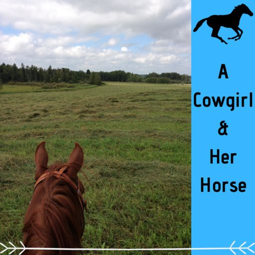 Cover art for podcast A Cowgirl and Her Horse