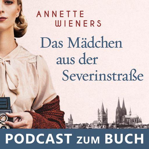 Cover art for podcast Das Mädchen aus der Severinstraße - Podcast zum Buch