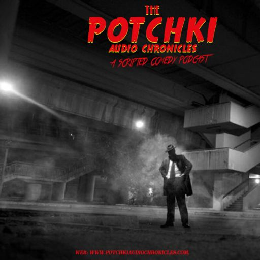 Cover art for podcast The Potchki Audio Chronicles
