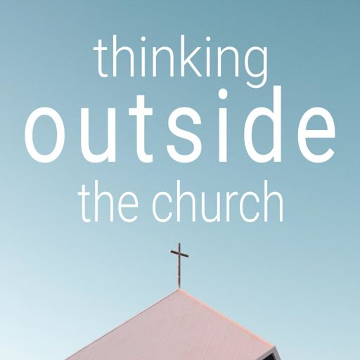 Cover art for podcast thinking outside the church