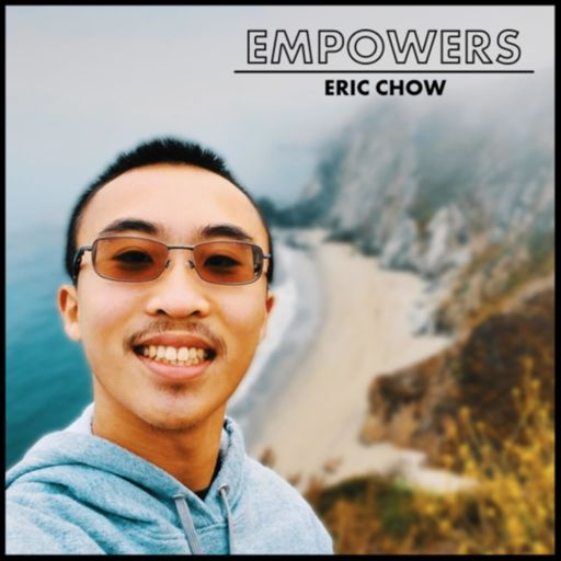 Cover art for podcast The Eric Chow Empowers Podcast