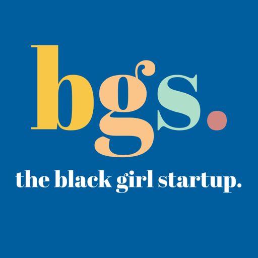 Cover art for podcast The Black Girl Startup