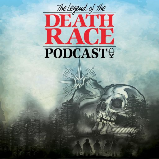 Cover art for podcast The Legend of the Death Race Podcast