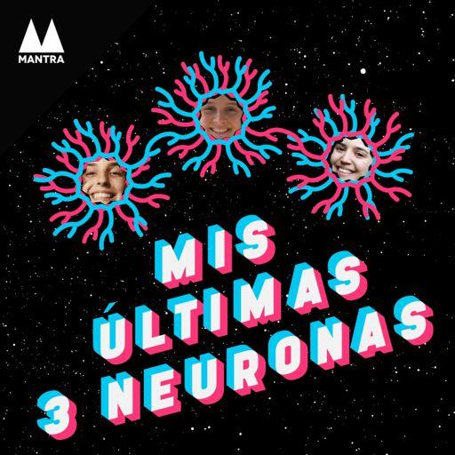 Cover art for podcast Mis últimas 3 neuronas