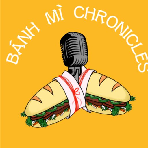 Cover art for podcast The Bánh Mì Chronicles