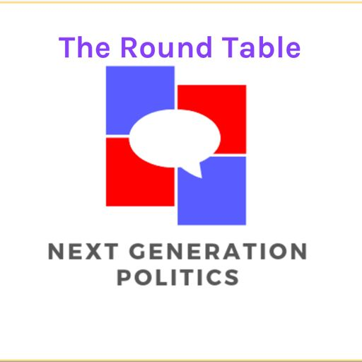 Cover art for podcast The Round Table: A Next Generation Politics Podcast
