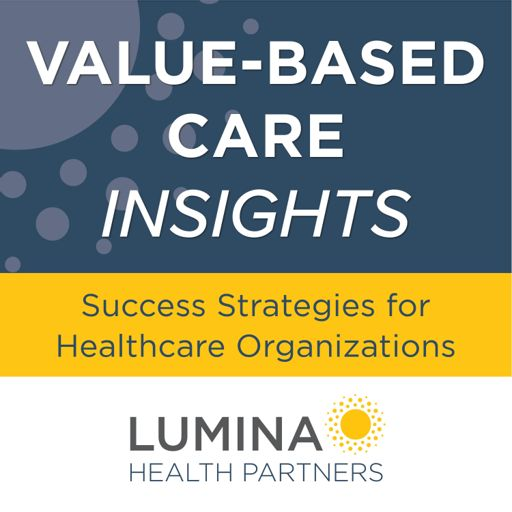 Cover art for podcast Value-Based Care Insights