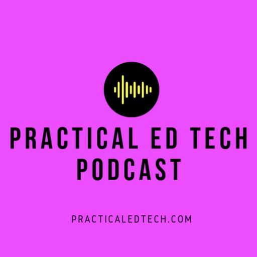 Cover art for podcast The Practical Ed Tech Podcast