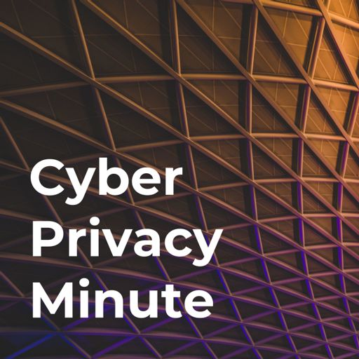 Cover art for podcast Cyber Privacy Minute