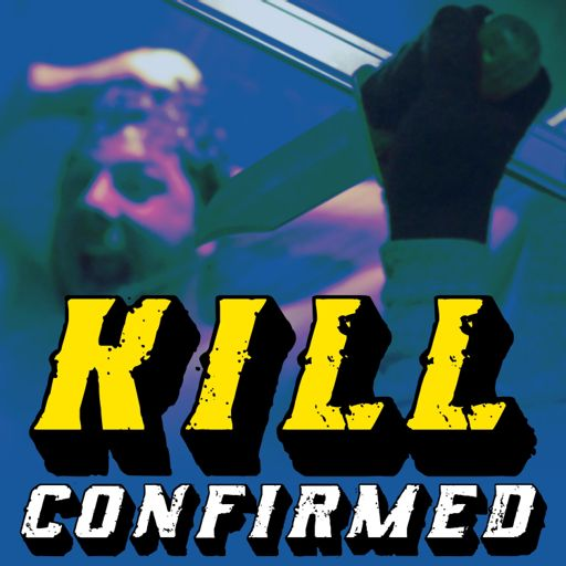 Cover art for podcast Kill Confirmed