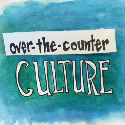 Cover art for podcast Over-the-Counter Culture