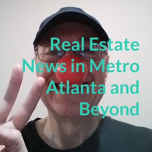 Cover art for podcast Real Estate News in Metro Atlanta and Beyond