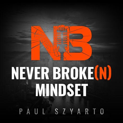Cover art for podcast Never Broke(n) Mindset