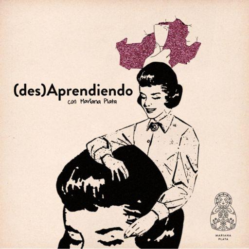 Cover art for podcast DesAprendiendo con Mariana Plata