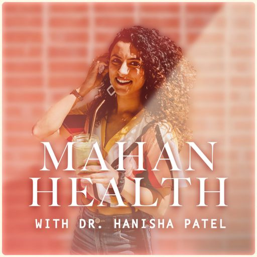 Cover art for podcast Mahan Health with Dr. Hanisha