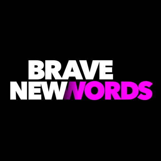 Cover art for podcast Brave New Words