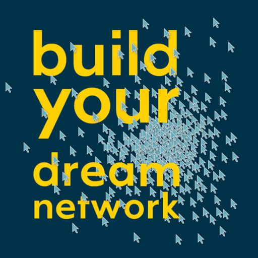 Cover art for podcast Build Your Dream Network