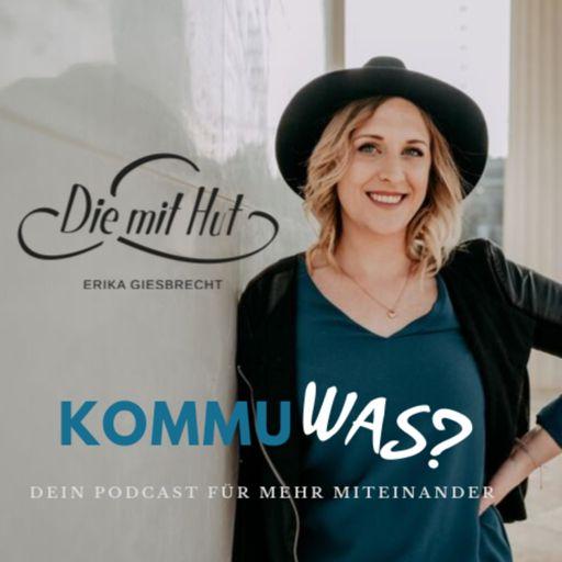 Cover art for podcast KommuWas? Dein Kommunikationspodcast aus dem Leben für das Leben mit Erika Giesbrecht @diemithut