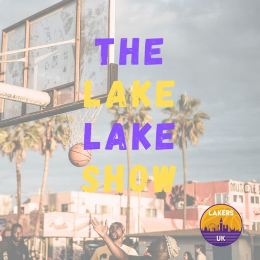 Cover art for podcast The Lake Lake Show | Lakers UK