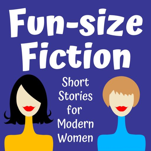 Cover art for podcast Fun-size Fiction: Short Stories for Modern Women